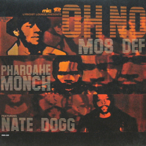 Mos Def, Nate Dogg & Pharoahe Monch - Oh No - YouTube